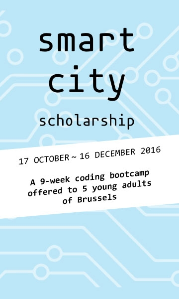 smart city scholarship - 17 october to 16 december 2016 - a 9-week coding bootcamp offered to 5 young adults of brussels